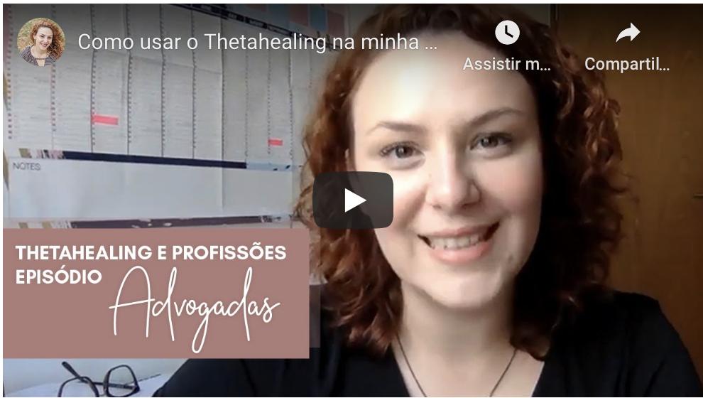 Como usar o Thetahealing na minha profissão? Ep. 1 – Advogadas